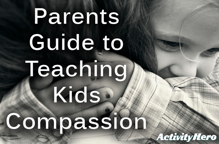 Activities that Teach Kids Empathy & Compassion