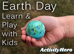 Weekend Ways to Learn & Play: Earth Day Edition