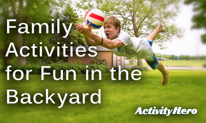 Backyard Family Fun Ideas : Family Activities for Backyard Fun