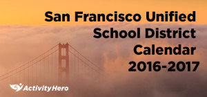 San Francisco Unified School District Calendar 2016-2017 & 2017-2018