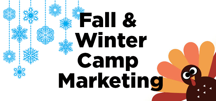 fall&winter camp marketing tips